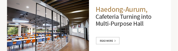 Haedong-Aurum, Cafeteria Turning into Multi-Purpose Hall