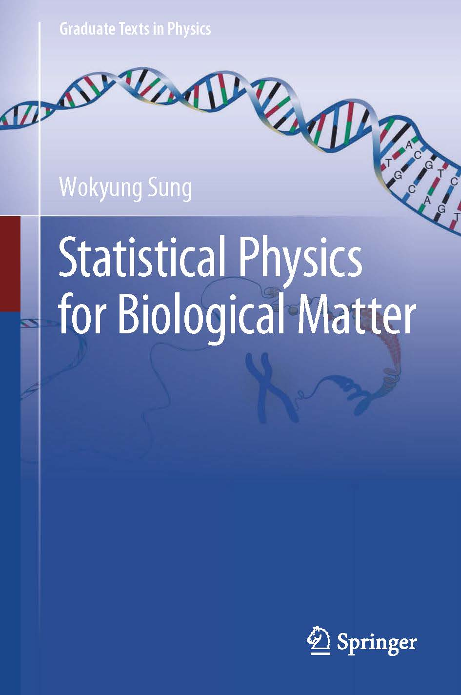 Graduate Texrs in Physics Wokyung Sung Statixtical Physics for Biological Natter springer