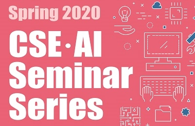 Spring 2020 CSE·AI Seminar Series